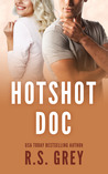 Hotshot Doc by R.S. Grey