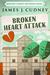 Broken Heart Attack by James J. Cudney