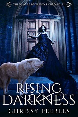 Rising Darkness - Book 8 (The Vampire & Werewolf Chronicles)