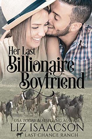 Her Last Billionaire Boyfriend: Christian Cowboy Romance