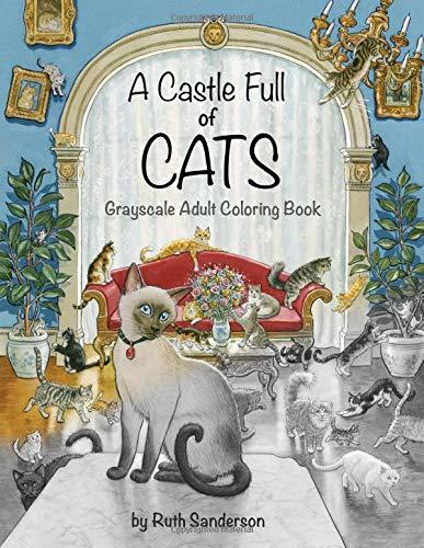 A Castle Full of Cats: Grayscale Adult Coloring Book