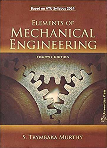 TEXTBOOK OF ELEMENTS OF MECHANICAL ENGINEERING 4/E (PB)....Murthy T S