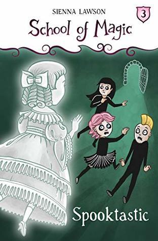 Spooktastic (School Of Magic Book 3)