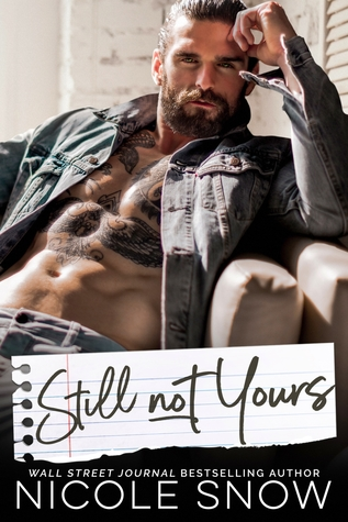 Still Not Yours by Nicole Snow