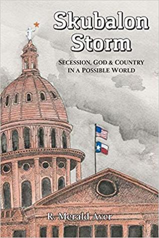 Skubalon Storm: Secession, God & Country in a Possible World