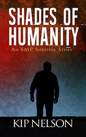 Shades Of Humanity (Surviving For Humanity Book 2)