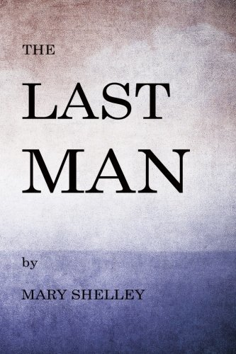 The Last Man (Historical Fiction Books) (Volume 44)