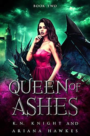 Queen Of Ashes by K.N. Knight