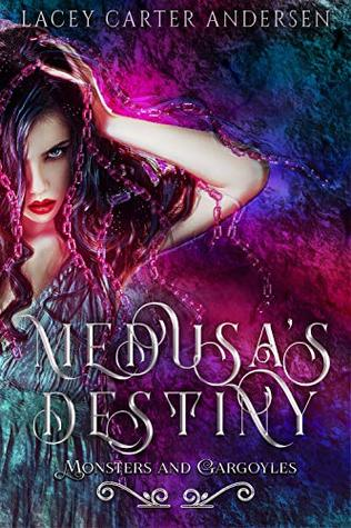 Medusa's Destiny by Lacey Carter Andersen