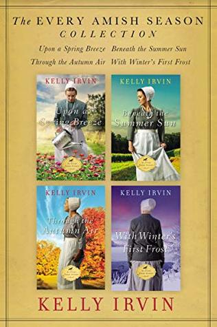 The Every Amish Season Collection: Upon a Spring Breeze, Beneath the Summer Sun, Through the Autumn Air, With Winter's First Frost (An Every Amish Season Novel)