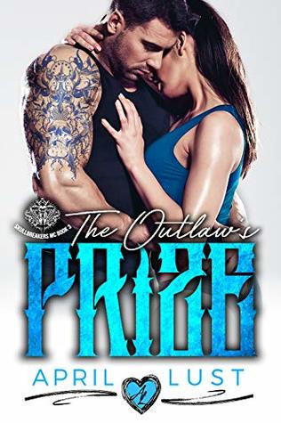 The Outlaw's Prize: A Bad Boy Motorcycle Club Romance (Skullbreakers MC Book 3)