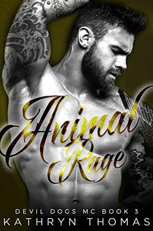 Animal Rage: A Bad Boy Motorcycle Club Romance (Devil Dogs MC Book 3)