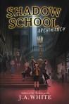 Archimancy (Shadow School #1)