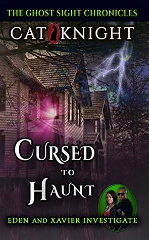 Cursed to Haunt (GHOST SIGHT CHRONICLES Book 2)
