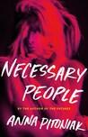 Necessary People by Anna Pitoniak