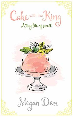 Cake with the King: A tiny bite of sweet