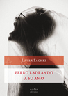 Perro ladrando a su amo by Javier Sachez