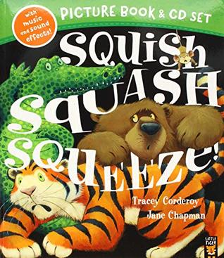 Squish Squash Squeeze Book & CD by Tracey Corderoy