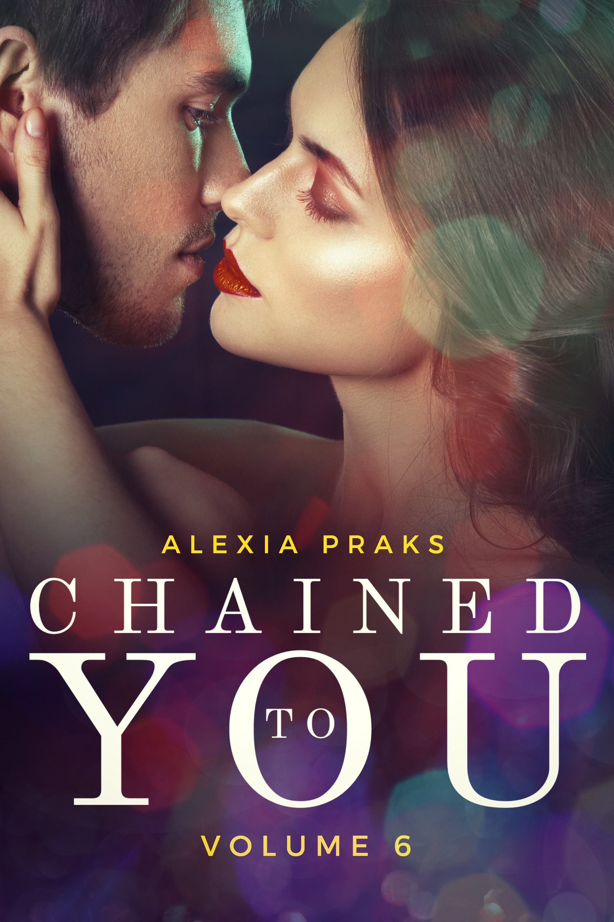 Chained to You, Vol. 6 (Vegas Billionaires, #6)