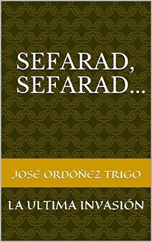 SEFARAD,SEFARAD: LA ULTIMA INVASIÓN