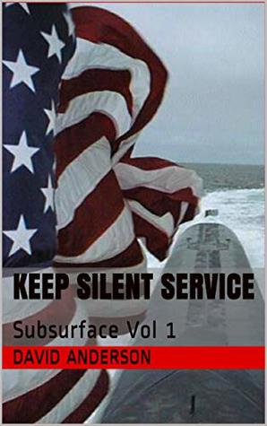 Keep Silent Service: Subsurface Vol 1