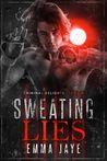 Sweating Lies - Criminal Delights by Emma Jaye
