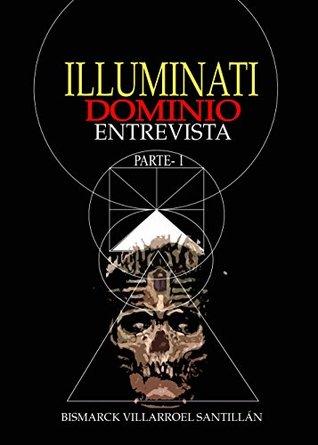 Illuminati Dominio Entrevista: Una real entrevista a un illuminati