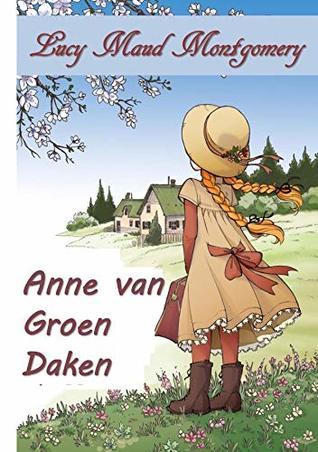 Anne van Groen Gevels: Anne of Green Gables, Dutch edition