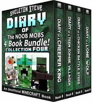 Diary Book Minecraft Series - Skeleton Steve & the Noob Mobs Collection 4: Unofficial Minecraft Books for Kids, Teens, & Nerds - Adventure Fan Fiction Diary Series