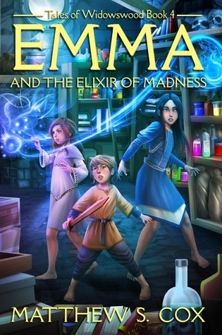 Emma and the Elixir of Madness by Matthew S. Cox