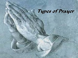 Living a Life of Holiness: Types of Prayer (Mothership Download Book 6)