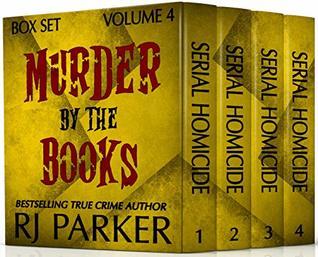 Murder By The Books Vol. 4: (True Crime Murder & Mayhem)