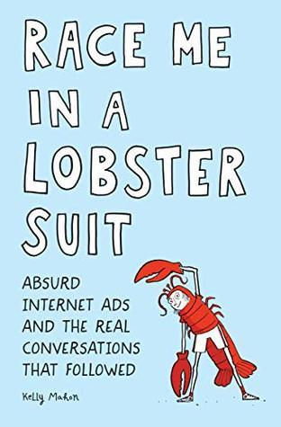 Race Me in a Lobster Suit by Kelly Mahon