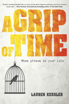 A Grip of Time by Lauren Kessler