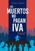 Los muertos no pagan IVA (Parabellum #2)