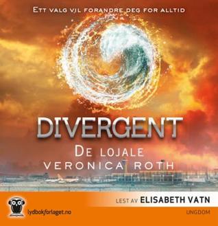 De lojale (Divergent, #3)