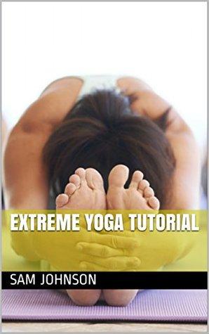 Extreme Yoga Tutorial