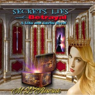 Secret, Lies and Betrayal (Of Lite and Darke Novel #3)