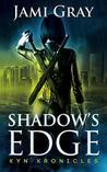 Shadow's Edge (Kyn Kronicles, #1)