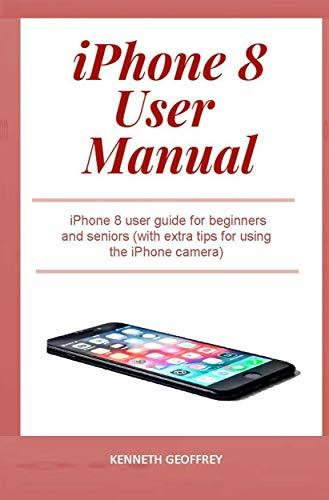 iPhone 8 User Manual: iPhone 8 user guide for beginners and seniors