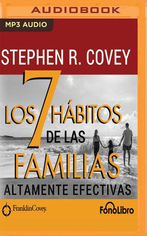 Los 7 Habitos de las Familias Altamente Efectivas