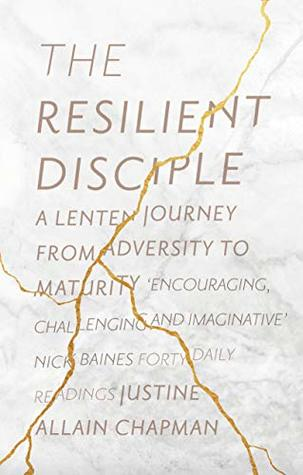 The Resilient Disciple: A Lenten Journey from Adversity to Maturity