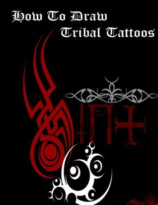 How to Draw Tribal Tattoos: How to Draw Tribal Designs