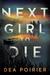 Next Girl to Die by Dea Poirier