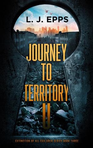 Journey to Territory U (Extinction of All Children #3)