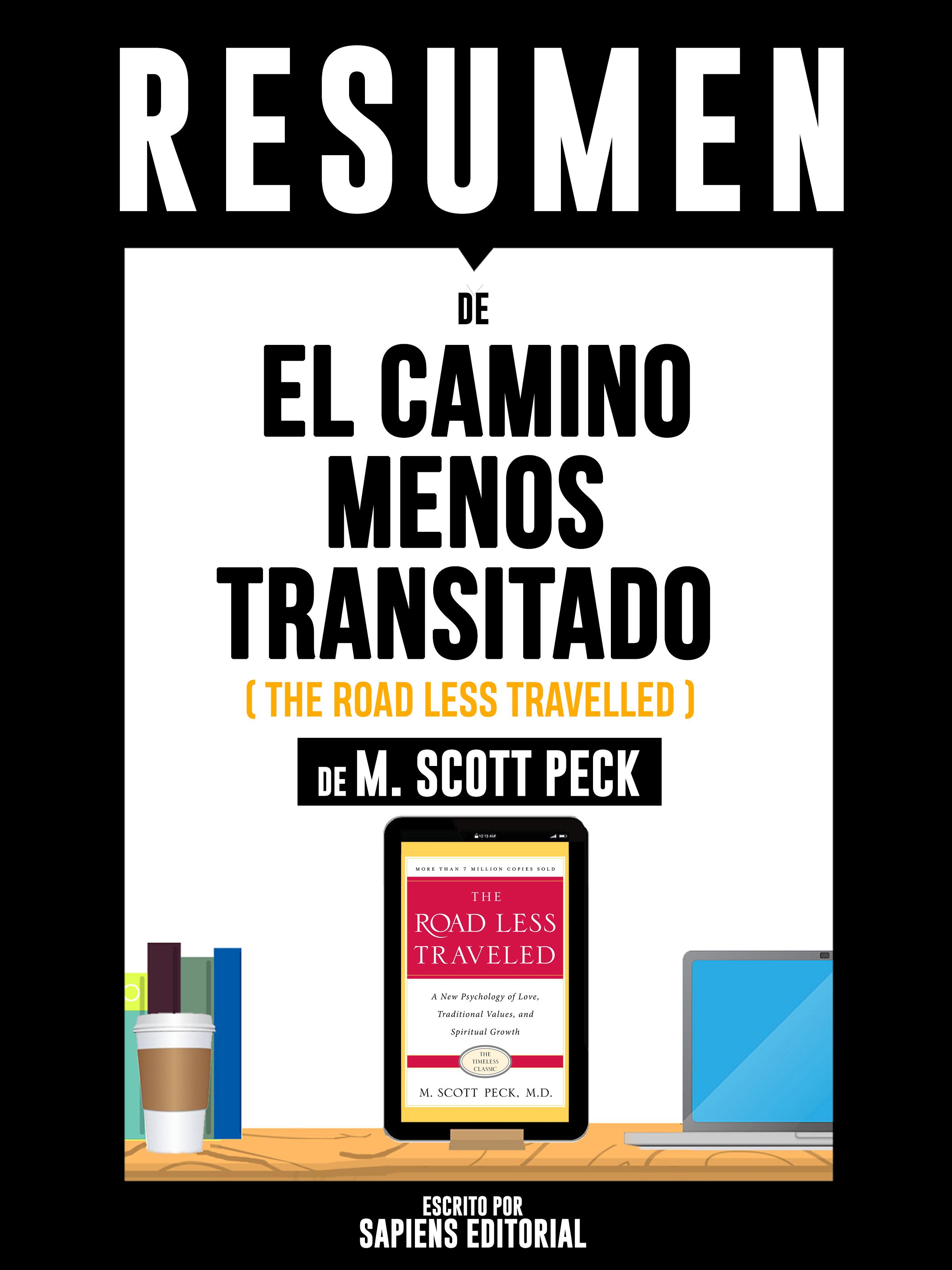 Resumen De El Camino Menos Transitado (The Road Less Travelled) - De M. Scott Peck