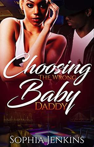 Choosing The Wrong Baby Daddy (All In The Family Book 1)
