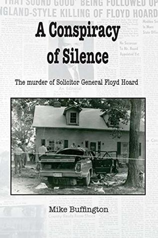 A Conspiracy of Silence: The Murder of Solicitor Floyd Hoard
