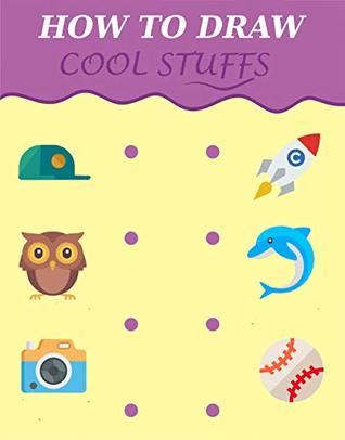 How to Draw Cool Stuffs: Learn how to draw with step by step guide