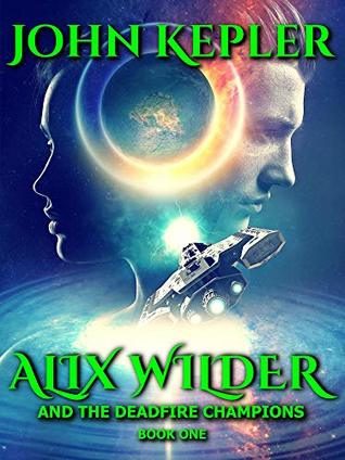 Alix Wilder and the Deadfire Champions: Book One